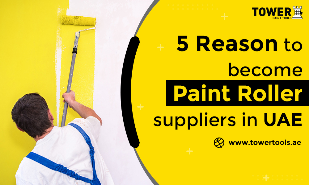 5 Reasons to Become Paint Roller Suppliers in UAE