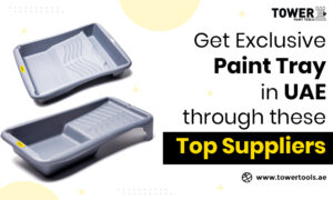 Get Exclusive Paint Tray in UAE through these Top Suppliers