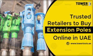 Trusted Retailers to Buy Extension Poles Online in UAE