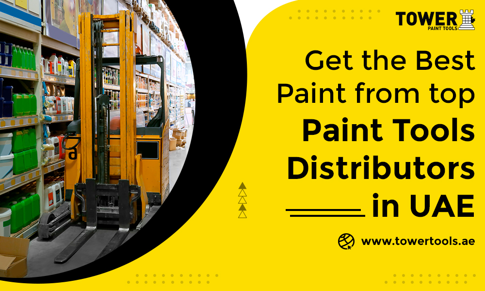 Get the Best Paint from Top Paint Tools Distributors in UAE